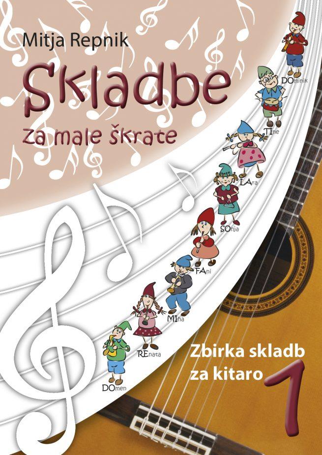 Mitja Repnik : Skladbe za male skratke (kitara)