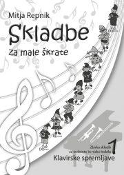 Mitja Repnik : Skladbe za male skratke (klavirska spremljava - nizka trobila)