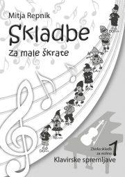 Mitja Repnik : Skladbe za male skratke (klavirska spremljava - violina)