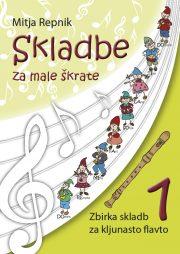 Mitja Repnik : Skladbe za male skratke (kljunasta flavta) a