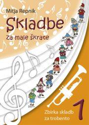 Mitja Repnik : Skladbe za male skratke (trobenta)