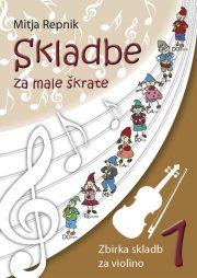 Mitja Repnik : Skladbe za male skratke (violina)