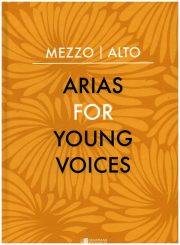 Arias for Young Voices: Mezzo - Alto