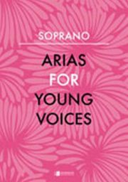 Arias for Young Voices: Soprano